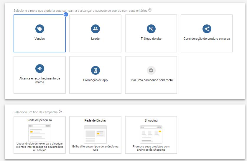 A imagem ilustra a interface do Google Ads na etapa de escolha da meta da campanha e, mais abaixo, a escolha do tipo de campanha e rede a ser utilizada.