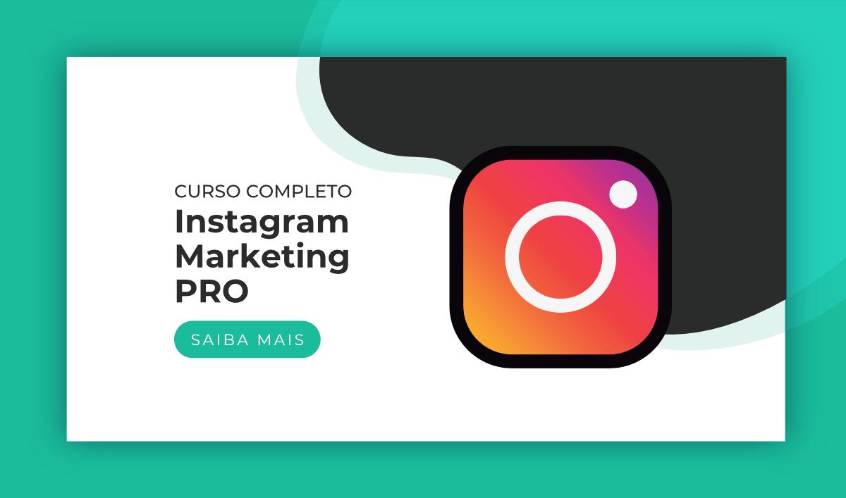 """Título """"Curso completo de Instagram Marketing"""". Ao lado, o ícone do Instagram. Abaixo, um botão """"Saiba Mais"""""""